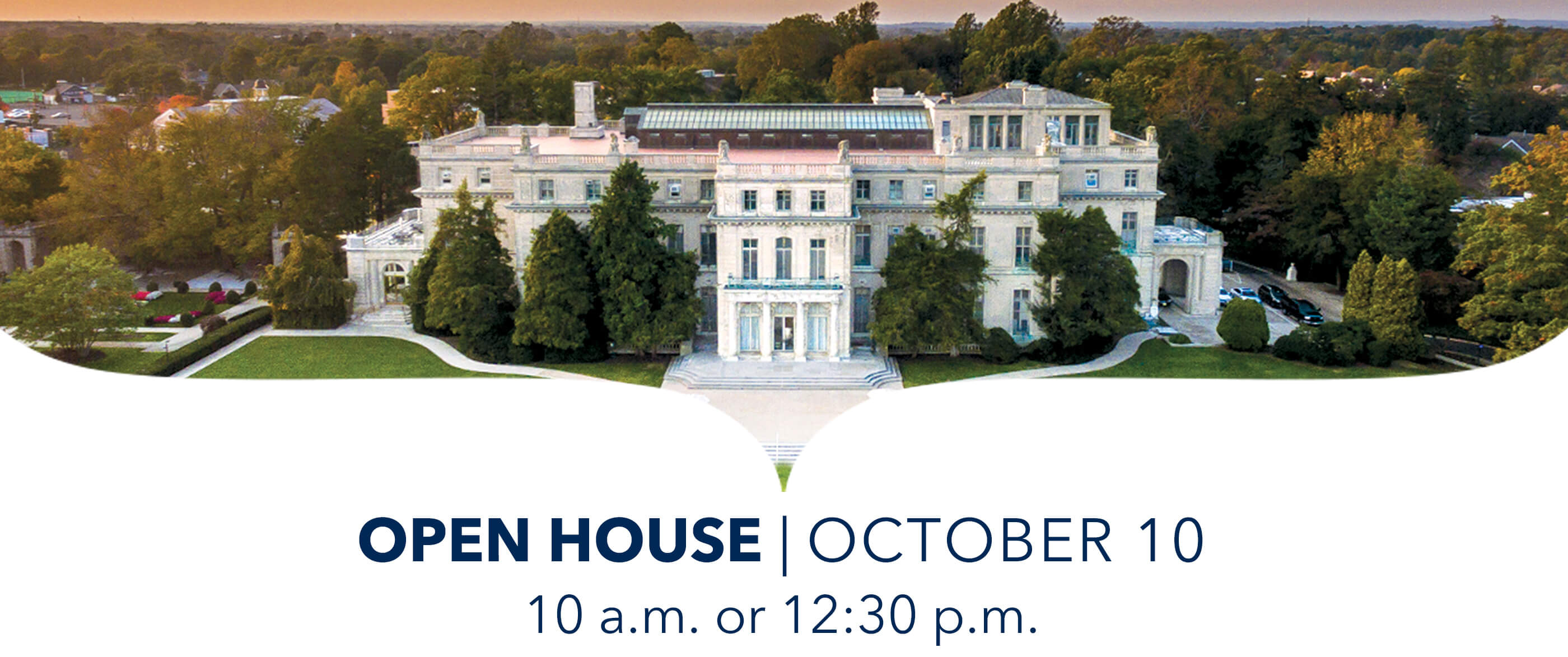 Open House October 10, 10 a.m. or 12:30 p.m.