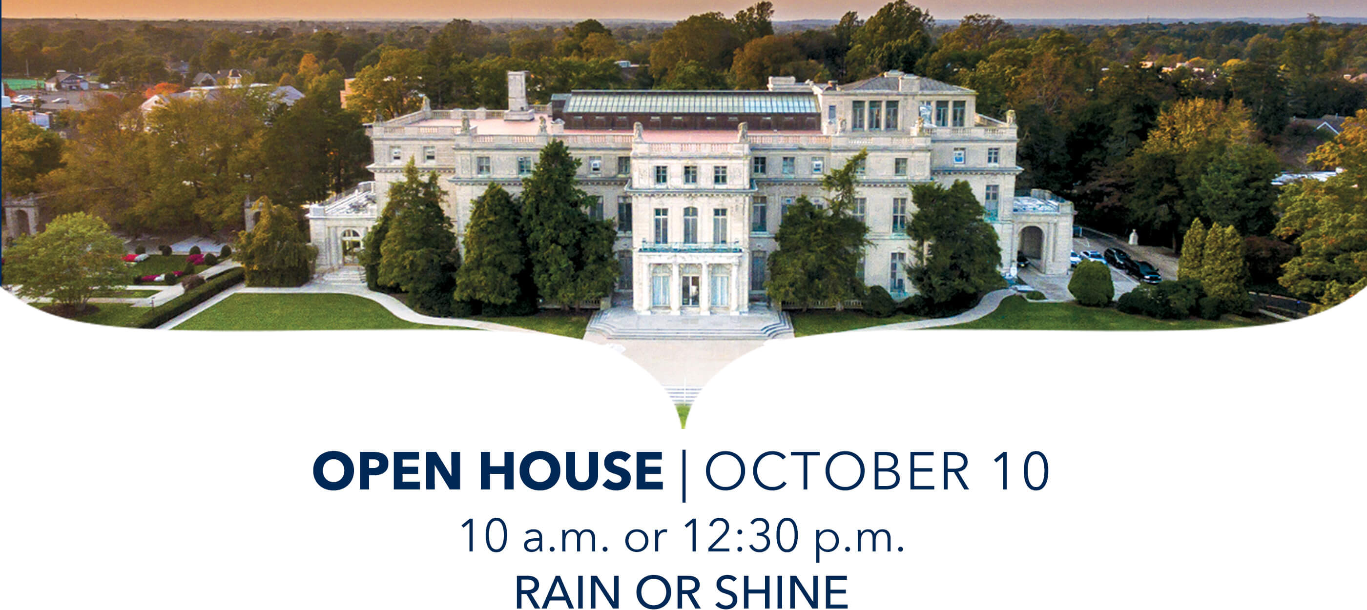 Open House October 10, 10 a.m. or 12:30 p.m., rain or shine