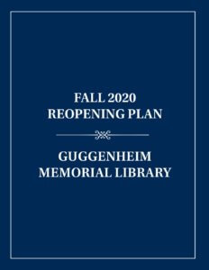 Guggenheim Memorial Library  Reopening Plan