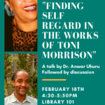 "Photo image of flyer for Dr. Uhuru's talk titled ""Finding Self Regard in the Works of Toni Morrison"""