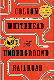 Photo image of book cover for Colson Whitehead's The Underground Railroad