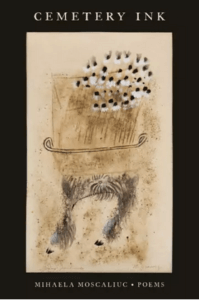Image of book cover for Professor Moscaliuc's third poetry collection titled Cemetery Ink - click or tap for detailed view