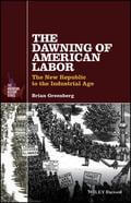 Greenberg_dawning of american labor