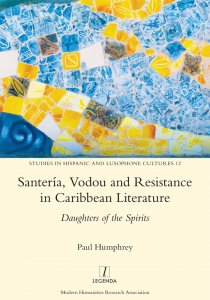 This is the cover to Santería, Vodou and Resistance in Caribbean Literature: Daughters of the Spirits