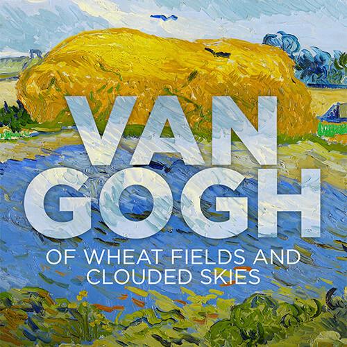 Van Gogh: Of Wheat Fields and Clouded Skies – Encore Screening