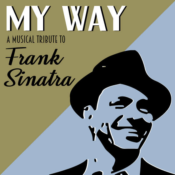 My Way: A Musical Tribute to Frank Sinatra presented by Shadow Lawn Stage