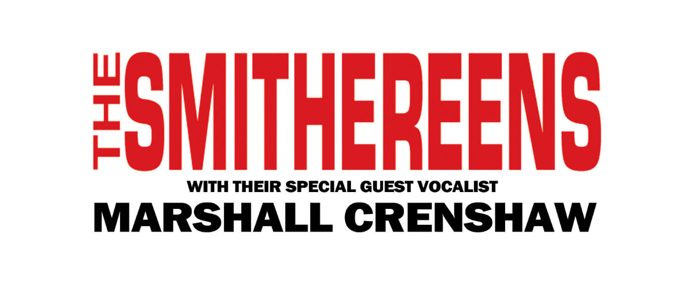 Photographic image of headline for The Smithereens with their special guest vocalist Marshall Crenshaw