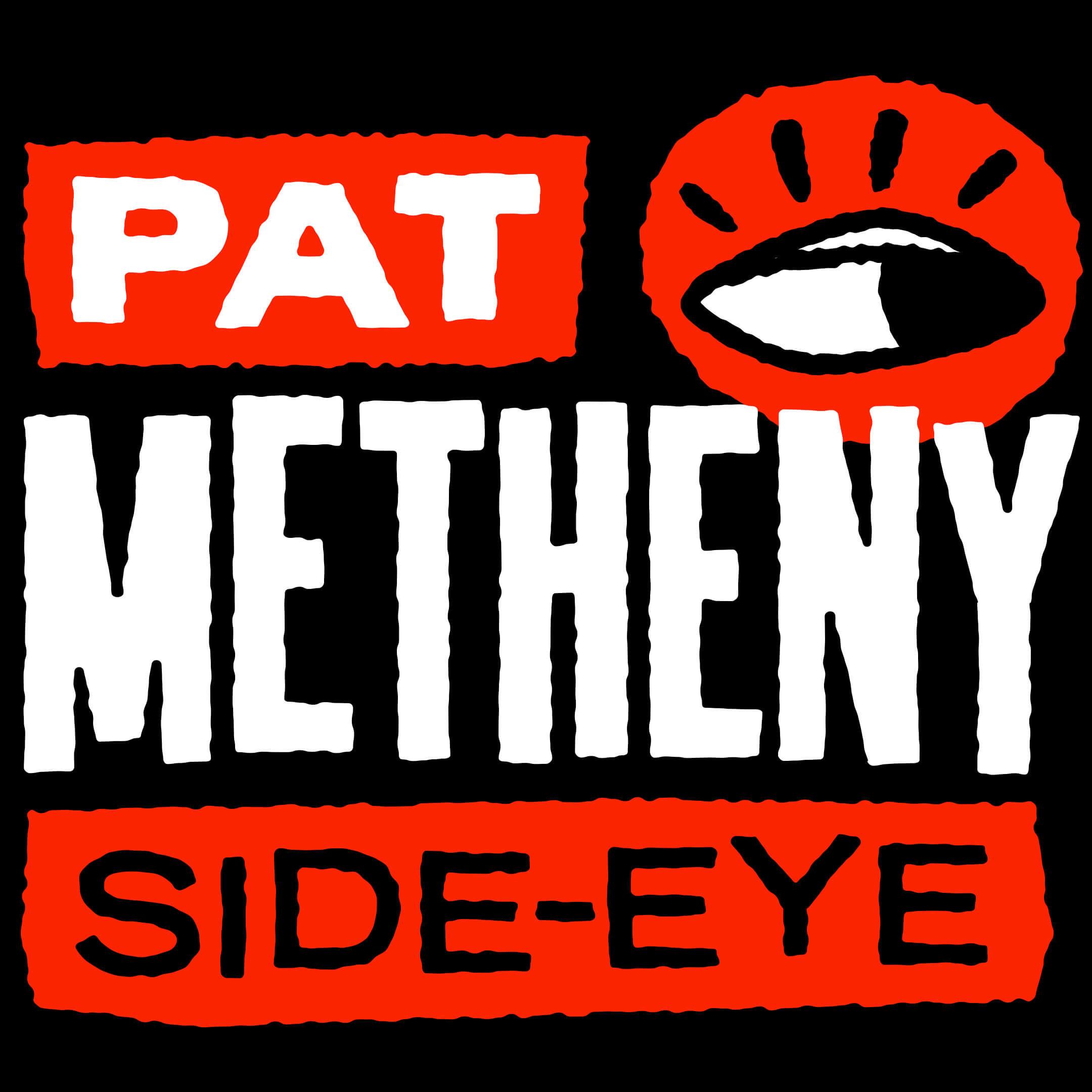 Pat Metheny Side-Eye <br/>w/ James Francies & Marcus Gilmore