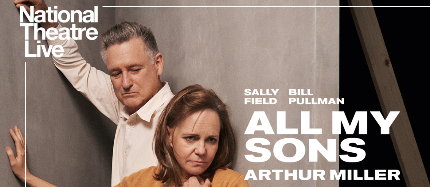 Photo of advertisement from the National Theater Live production of All My Sons starring Sally Field and Bill Pullman