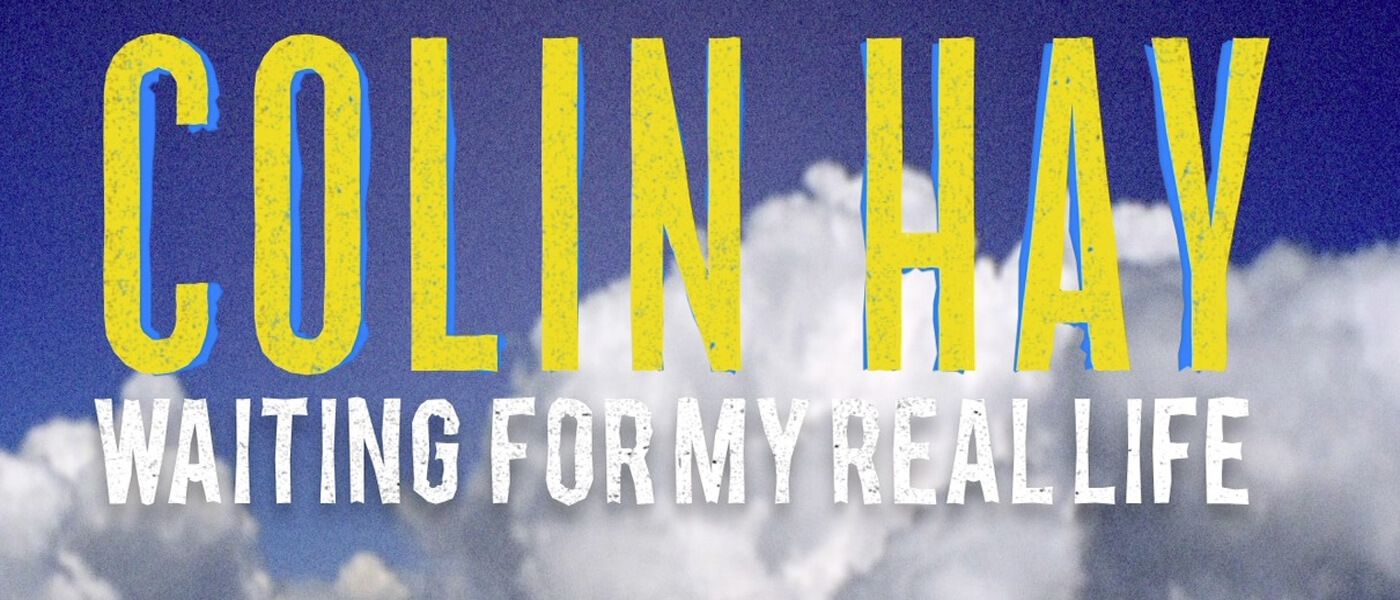 Photographic image to promote Colin Hay's show titled Waiting for My Real Life
