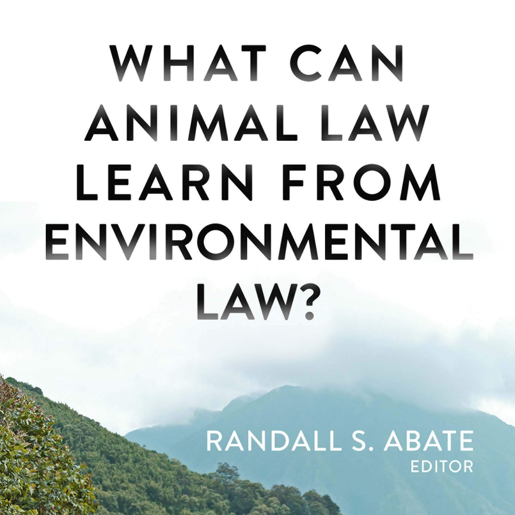 Promotional Artwork for What Can Animal Law Learn from Environmental Law