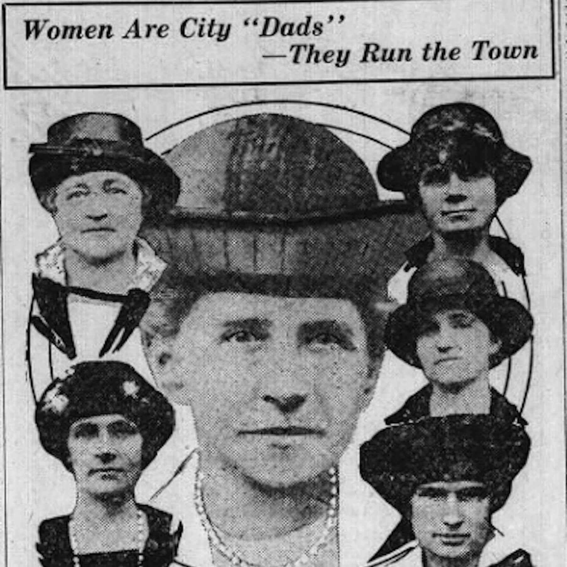 Vintage flyer showing six women with a caption reading 'Women are city Dads. They run the town'