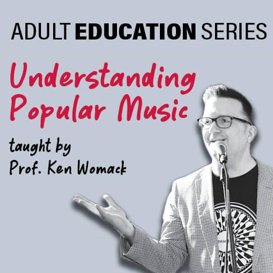 Adult Education Series: Understanding Popular Music