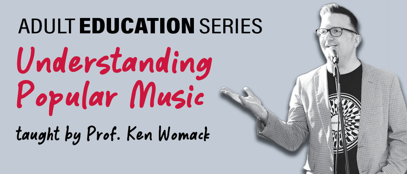 Banner Image for Adult Education Series titled Understanding Popular Music taught by Professor Ken Womack who is pictured