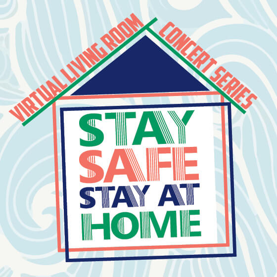 Virtual Living Room Concert Series – Stay Safe, Stay at Home – Volume 3