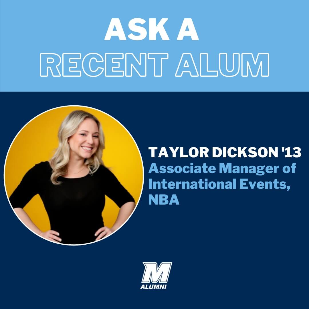 Ask a Recent Alum, Taylor Dickson, Class of 2013, Associate Manager of International Events, NBA