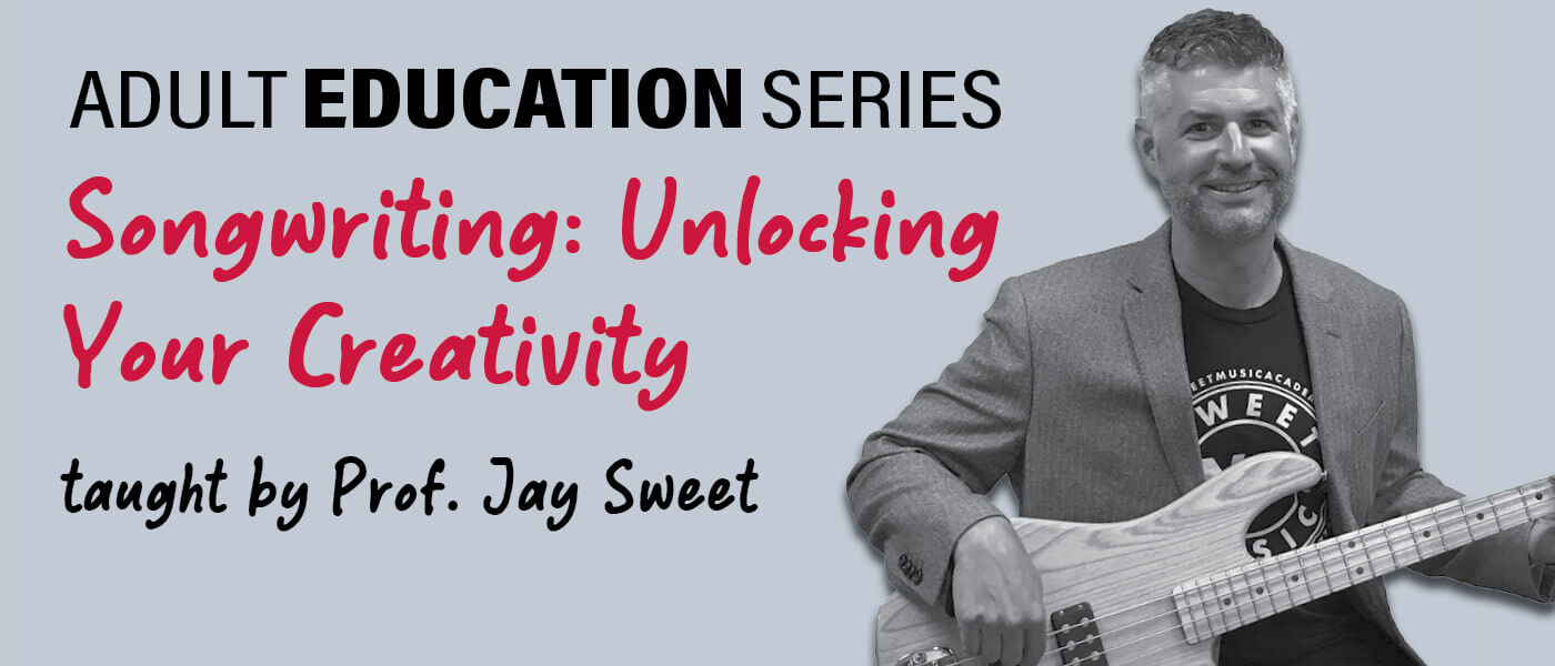 Photo of Professor Jay Sweet who is teaching Songwriting: Unlocking Your Creativity for the Adult Education Series