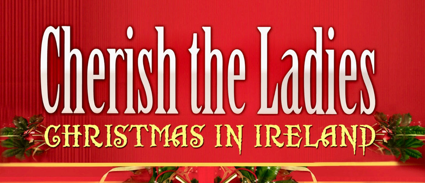 Promotional image for Cherish the Ladies Christmas in Ireland concert event