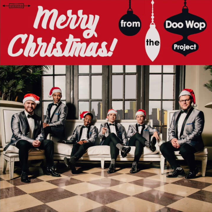 The Doo Wop Project: LIVE In Your Home For The Holidays