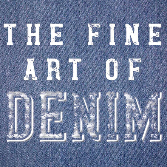 The Fine Art of Denim