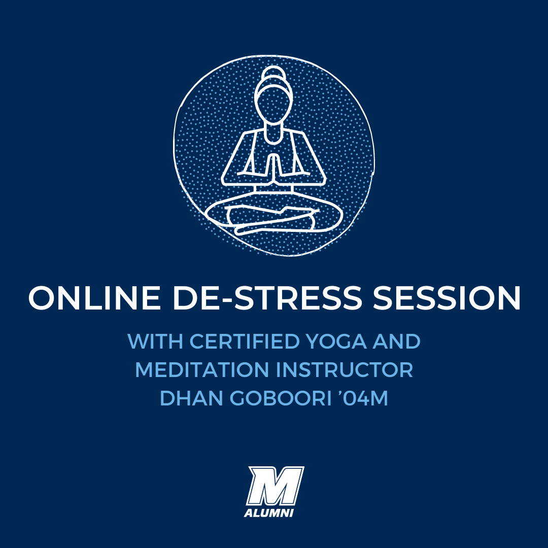 Online De-Stress Session with Certified Yoga and Mediation Instructor Dhan Goboori '04M