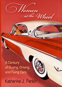 Book Cover for Women at the Wheel: A Century of Buying, Driving, and Fixing Cars