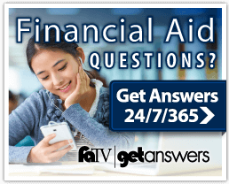Click to get answers to your financial aid questions 24/7/365!