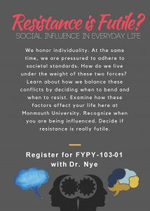 Please click this image to download and read the flyer for this course titled Resistance is futile? Social influence in everyday life
