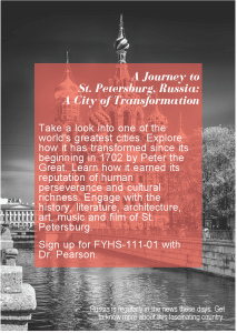 Please click image to read and download the flyer for this course titled A Journey to St. Petersburg, Russia: A City of Transformation