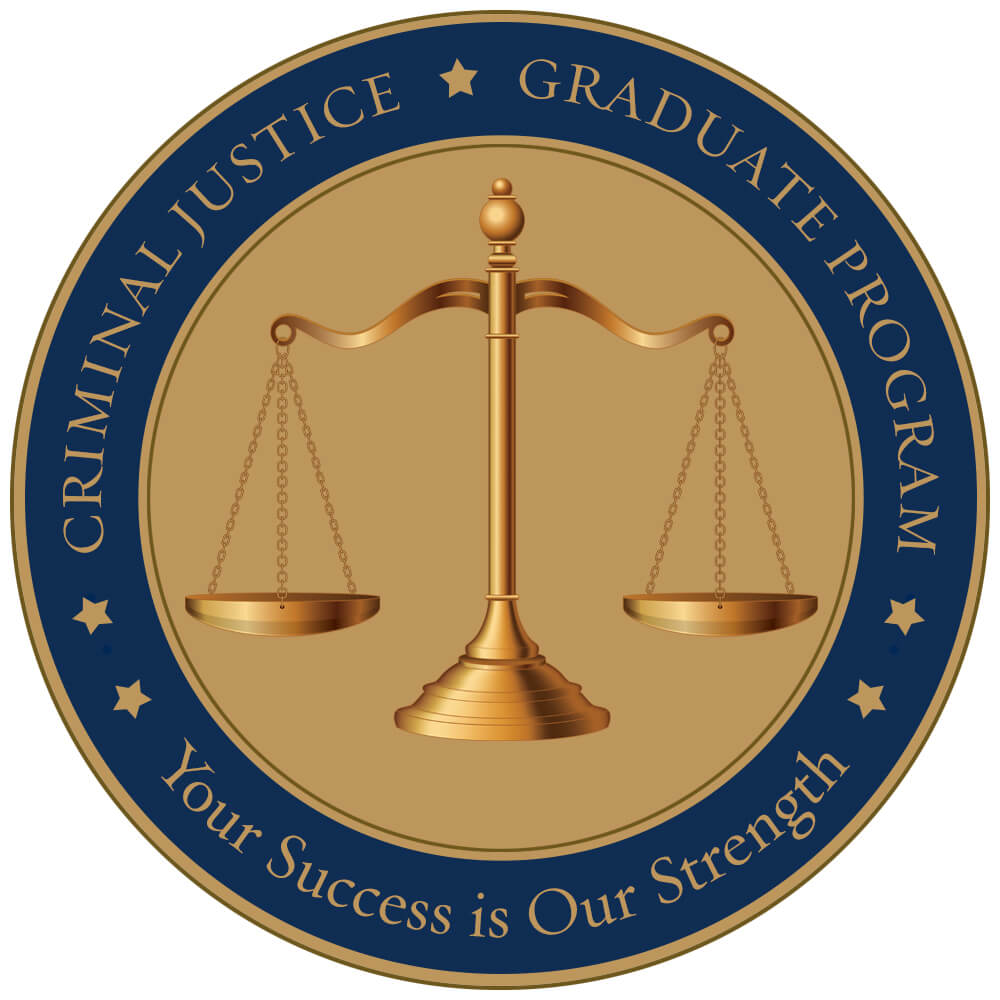 """A medal showing the scales of justice. Reads """"Criminal Justice, Graduate Program, Your Success is Our Stength"""""""