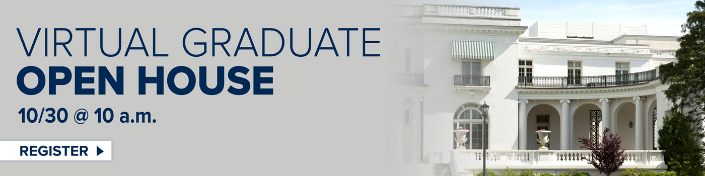 Click or tap to register for Virtual Graduate Open House, taking place on October 30th at 10 a.m. Register Now