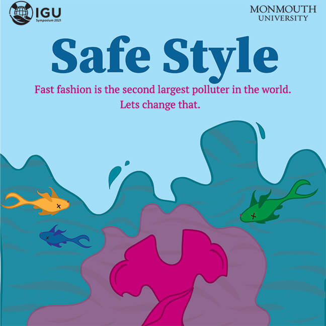 IGU Poster: Safe Style - Fast fashion is the second largest pollutter in the world. Let's change that.