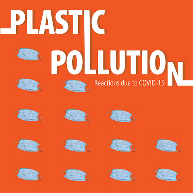 Poster Image: Plastic Pollution Reactions Due to COVID-19