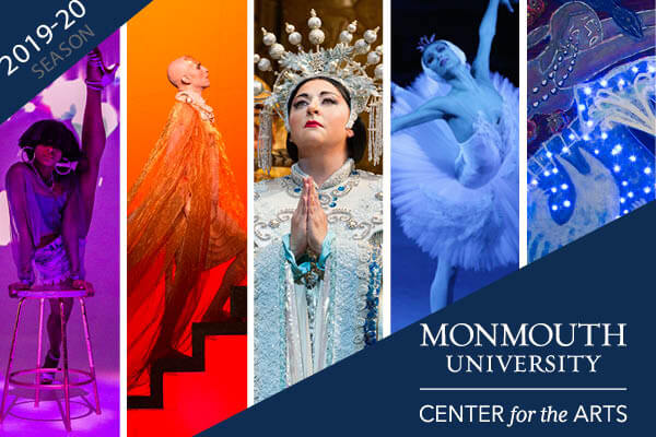 Monmouth University Center for the Arts announces 2019-2020 Season Celebrating the Arts