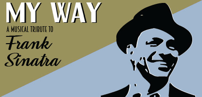 My Way: A Musical Tribute to Frank Sinatra at Monmouth U. July 18-28