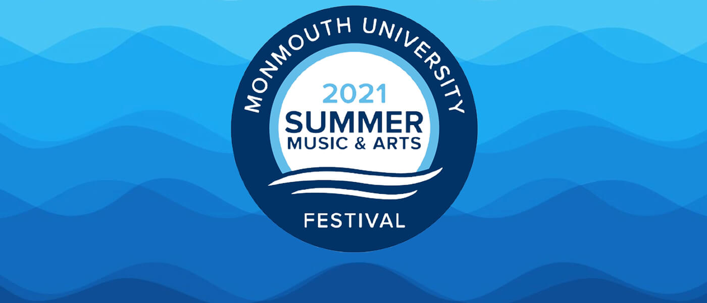 Monmouth University 2020 Summer Music & Arts Festival