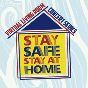 Center for the Arts Presents the Virtual Living Room Concert Series: Stay Safe, Stay at Home