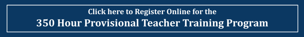 Click Image to Register for 350 Hour Provisional Teacher Training Program
