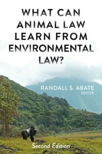 Photo of Abate book What Can Animal Law Learn from Environmental Law