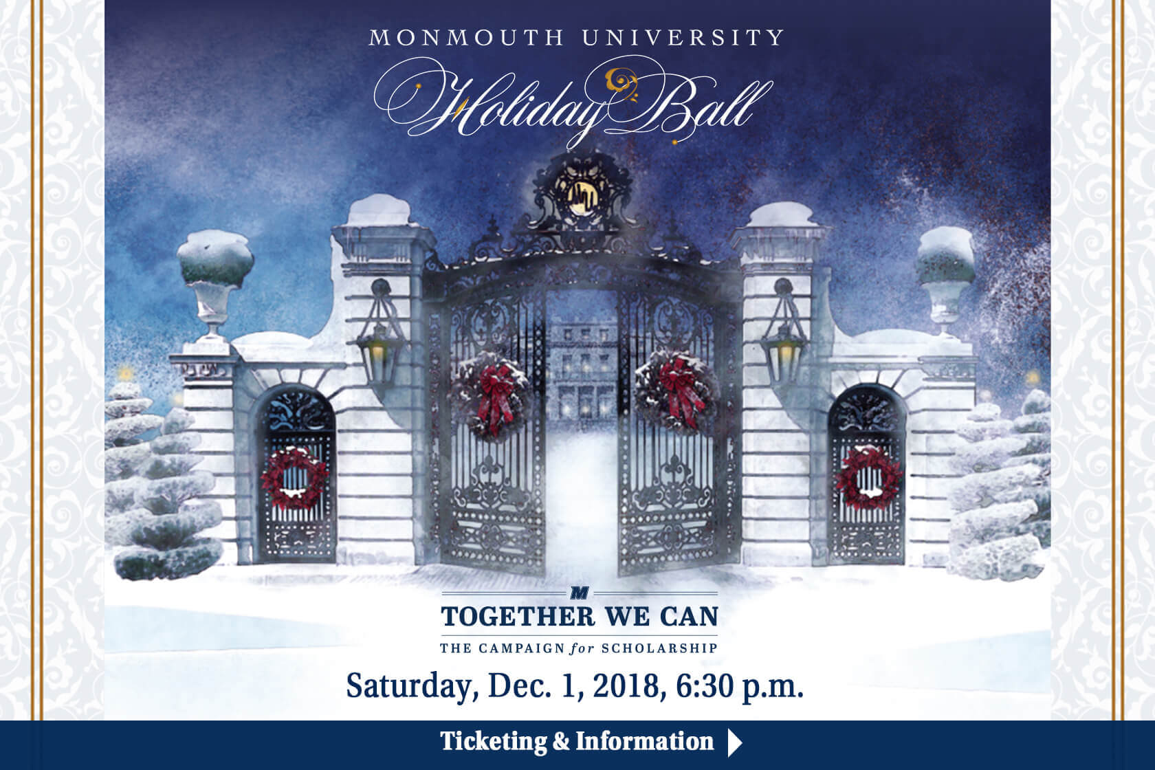 The Holiday Ball will take place on Saturday, December First, at 6:30 p.m. Learn more about ticketing and details for this event.
