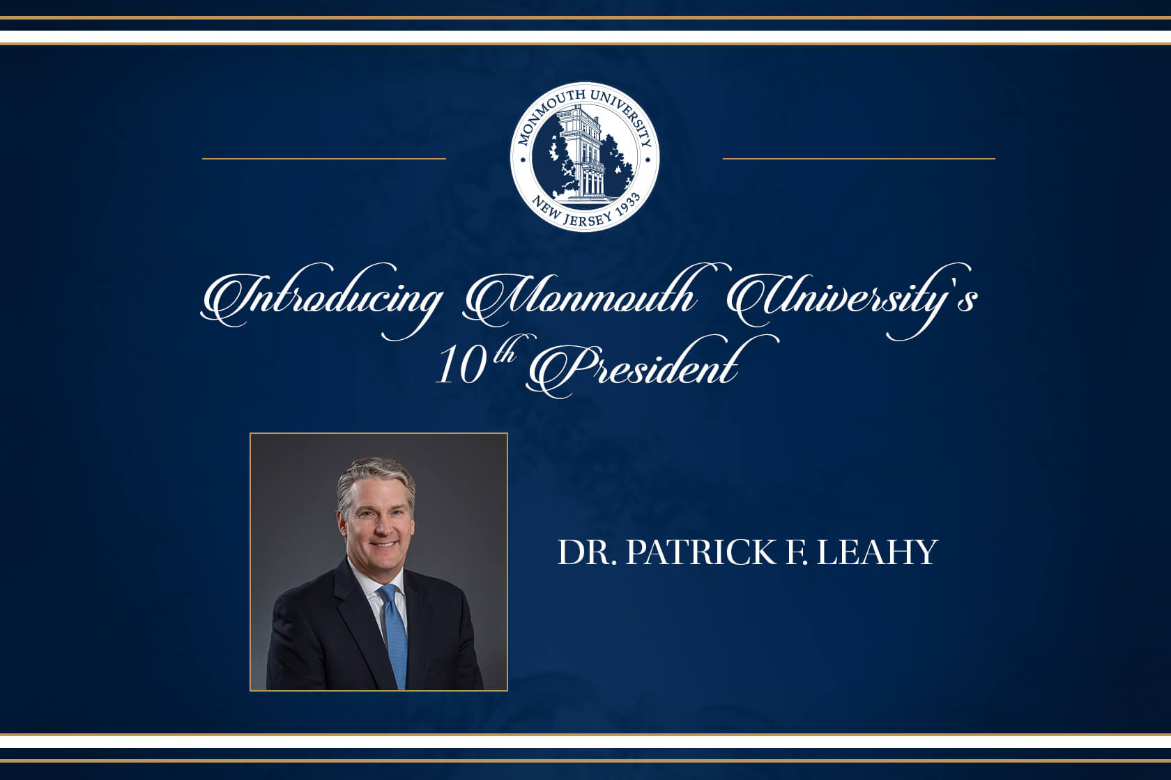 Introducing Monmouth University's 10 President, Dr Patrick Leahy