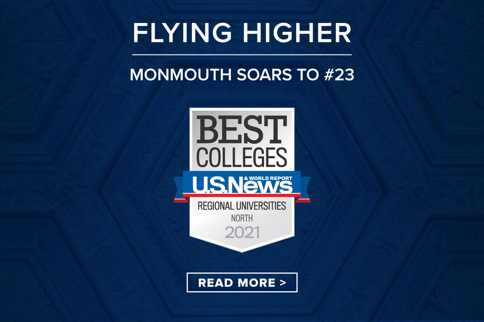 Flying Higher. Monmouth Soars to Number 23. U.S. News & World Report Regional Universities North 2021